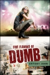Five Flavors of Dumb by Antony Johnson